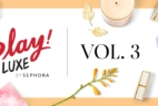 PLAY! by Sephora PLAY! Luxe Volume 3 Limited Edition Box Launching Tomorrow + Potential Spoilers!
