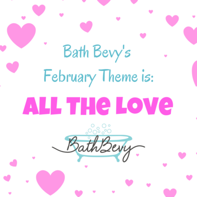 Bath Bevy February 2019 Theme Spoilers + Coupon!
