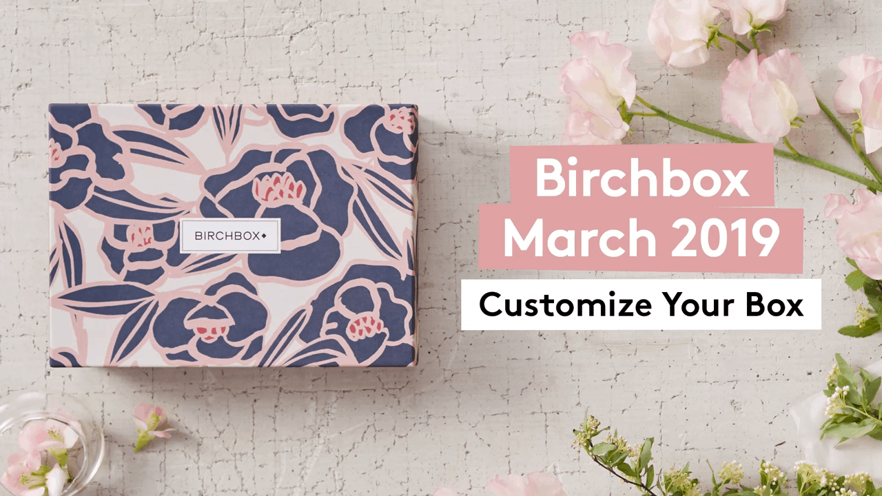 Birchbox March 2019 Selection Time!