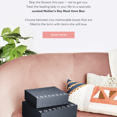 POPSUGAR Must Have Mother's Day Boxes Available Now!
