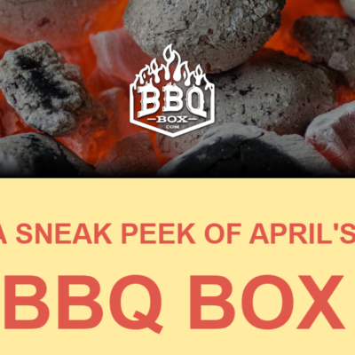BBQ Box April 2019 Spoilers + Coupon!