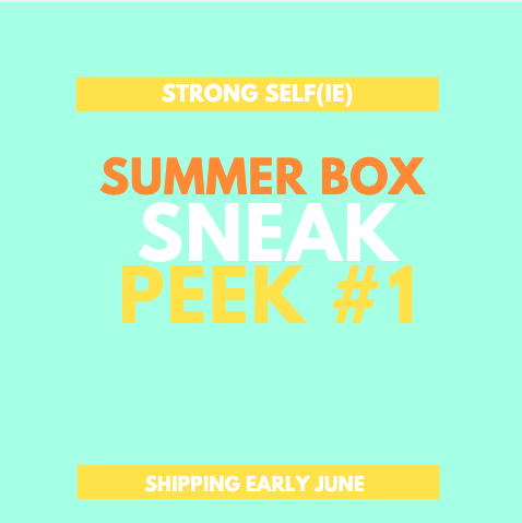 STRONG self(ie) Box Summer 2019 Spoiler #1 + Coupon – BURST Box!