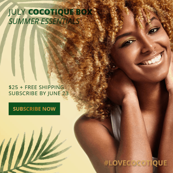 Cocotique July 2019 Spoiler #1 + Coupon – LAST DAY!