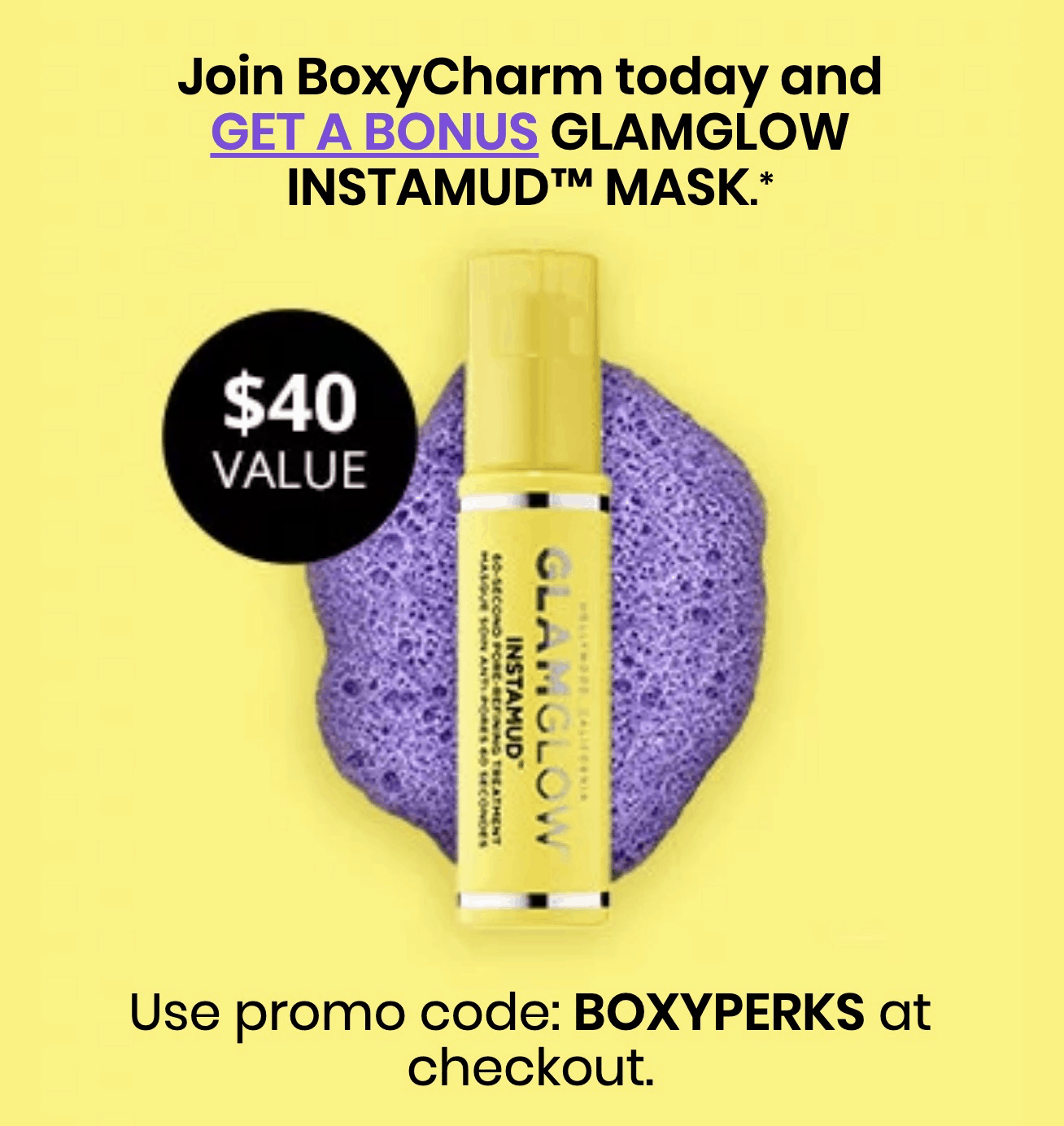 LAST CHANCE for Rare BOXYCHARM Coupon: FREE $40 value GLAMGLOW Instamud Mask!