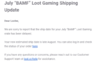 July 2019 Loot Gaming Shipping Update