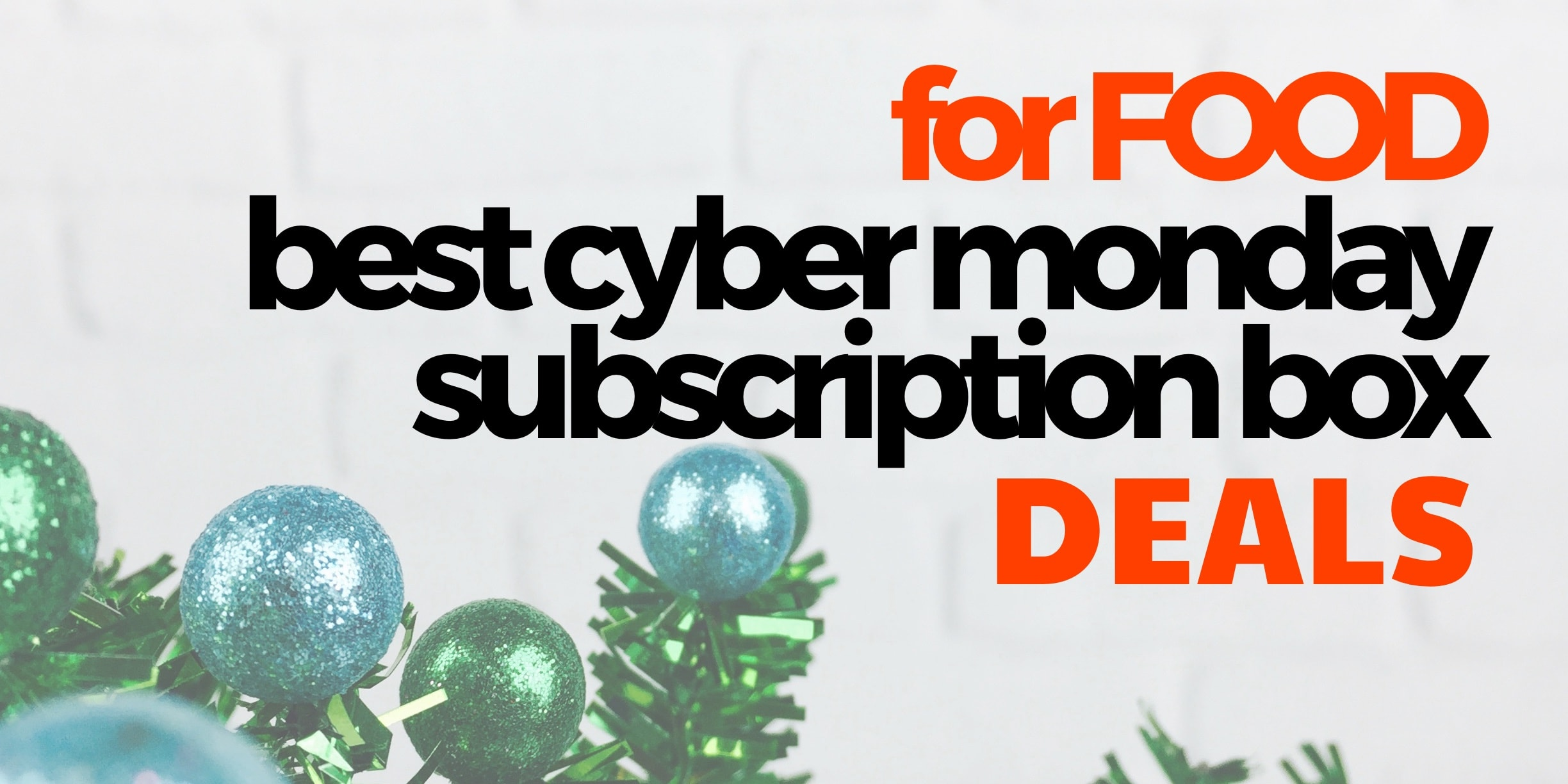 The Best Food Cyber Monday Subscription Box Deals!