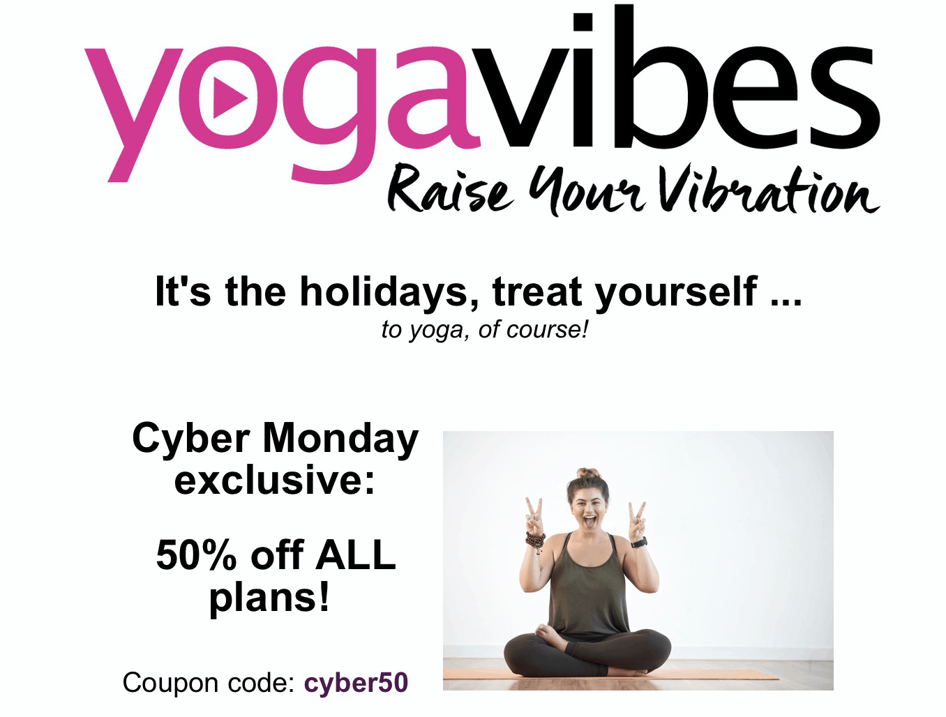 YogaVibes Cyber Monday 2019 Coupon: Get 50% Off!