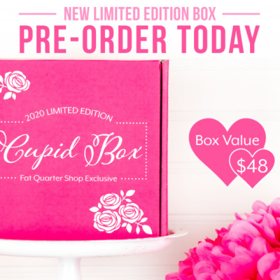 2020 Fat Quarter Limited Edition Cupid Box Available For Pre-Order Now!