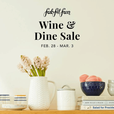 FabFitFun Wine & Dine Sale Open Now!