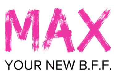 Max Your New B.F.F.
