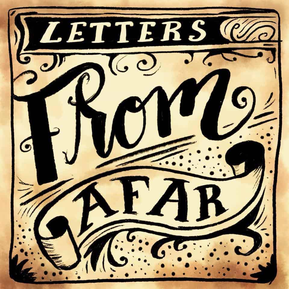 Letters From Afar