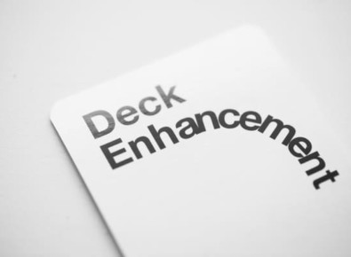 Deck Enhancement